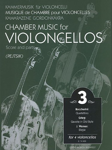 CHAMBER MUSIC VIOLONCELLOS VOLUME 3 FOR FOUR 4 CELLOS SCORE AND PARTS: Pejtsik