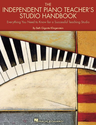 9780634080838: The Independent Piano Teacher's Studio Handbook: Everything You Need to Know for a Successful Teaching Studio