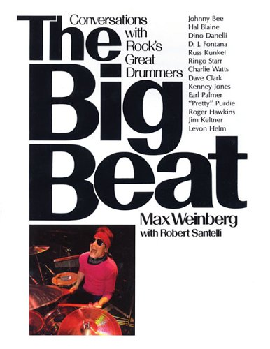 9780634082757: The Big Beat: Conversations with Rock's Greatest Drummers