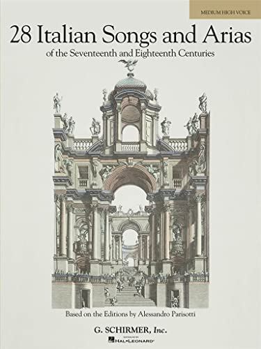 9780634082924: 28 Italian Songs & Arias of the 17th & 18th Centuries - Medium High, Book Only: Based on the original editions by Alessandro Parisotti