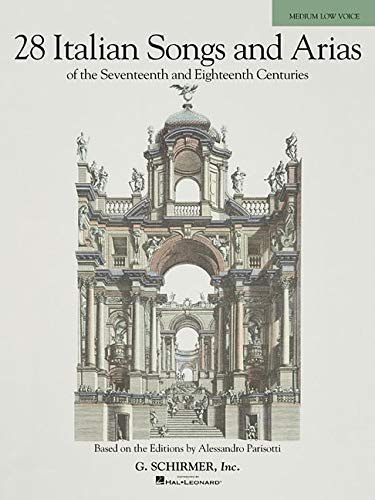 9780634082931: 28 Italian Songs & Arias of the 17th & 18th Centuries - Medium Low, Book Only: Based on the original editions by Alessandro Parisotti
