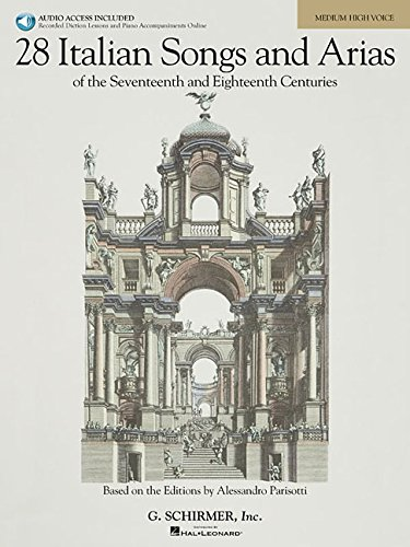 9780634082955: 28 Italian Songs & Arias of the 17th & 18th Centuries - Medium High - Book/Online Audio: Based on the original editions by Alessandro Parisotti