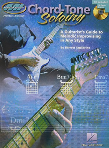 9780634083655: Chord Tone Soloing: A Guitarist's Guide to Melodic Improvising in Any Style Book & Online Audio (Musicians Institute: Private Lessons)