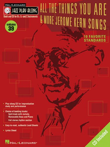 9780634083853: All the Things You Are & More: Jerome Kern Songs: Jazz Play-Along Volume 39 (Hal Leonard Jazz Play-Along)