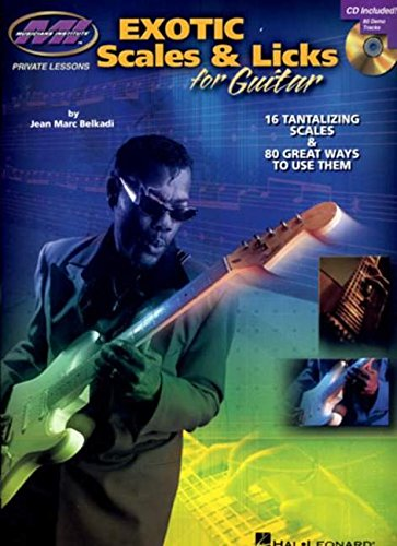 9780634084751: Exotic Scales & Licks for Electric Guitar: 16 Tantalizing Scales & 80 Great Ways to Use Them (Musicians Institute: Private Lessons)