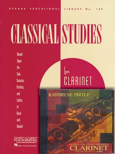 9780634086816: Classical Studies for Clarinet: Based upon the Solo Sonatas, Partitas, and Suites, of Bach and Handel (Rubank Educational Library)