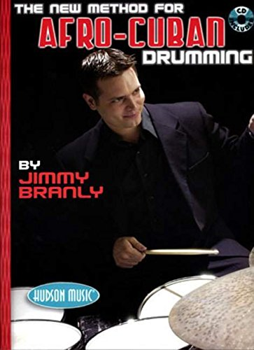 The New Method for Afro-Cuban Drumming Book with Audio CD: Jimmy Branly