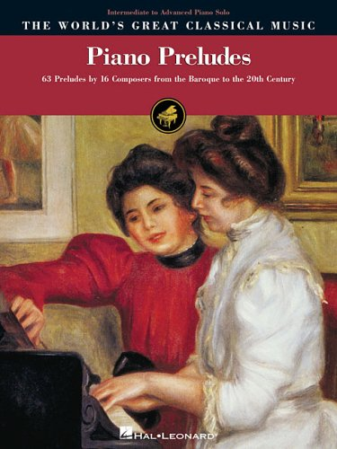 9780634087127: Piano Preludes: Intermediate to Advanced Piano Solos the World's Great Classical Music Series (Worlds Greatest Classical Musi)