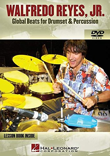9780634087288: Walfredo Reyes, Jr.: Global Beats for Drumset & Percussion [With Lesson Book]