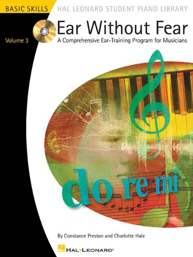 Ear Without Fear - Volume 3: Comprehensive Ear-Training Exercises for Musicians Volume 3: Constance...