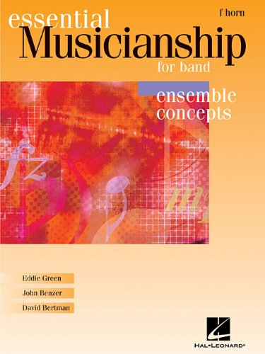 9780634088476: Essential Musicianship for Band - Ensemble Concepts: F Horn