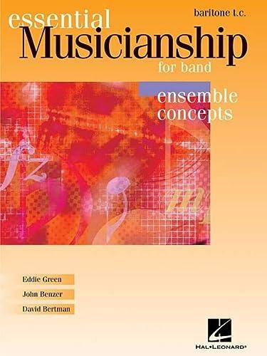 9780634088506: Essential Musicianship for Band - Ensemble Concepts: Baritone T.C.