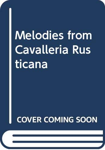 9780634088902: Melodies from Cavalleria Rusticana: Score and Parts