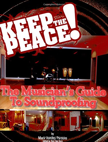 9780634089046: Keep the Peace! The Musicians Guide to Sound Proofing (Softcover)