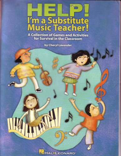 9780634090479: Help! I'm a Substitue Music Teacher! (A Collection of Games and Activities for Survival in the Classroom)
