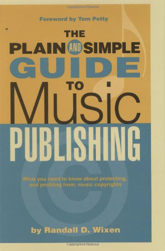 9780634090547: The Plain & Simple Guide to Music Publishing: Foreword by Tom Petty (Book)