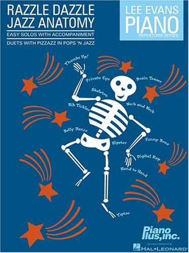 9780634092886: Razzle Dazzle Jazz Anatomy: Duets with Pizzazz in Pops 'n Jazz (Lee Evans Piano Repertoire)