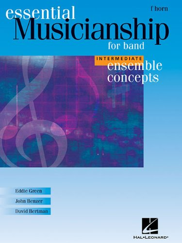 9780634094774: Essential Musicianship for Band - Ensemble Concepts: Intermediate Level - F Horn