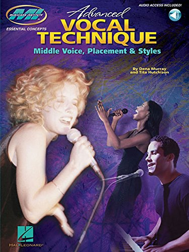 9780634094972: Advanced Vocal Technique: Middle Voice, Placement and Styles (Essential Concepts)