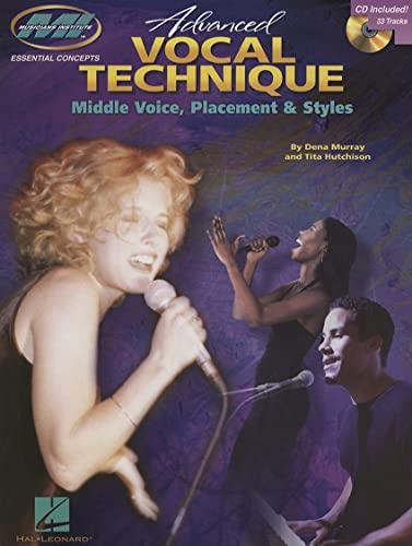 9780634094972: Advanced Vocal Technique: Middle Voice, Placement & Style