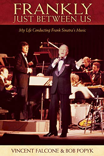 9780634094989: Frankly - Just Between Us: My Life Conducting Frank Sinatra's Music