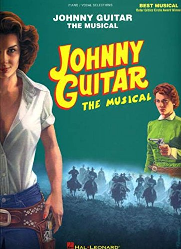 9780634095030: Johnny Guitar - The Musical (Piano/Vocal Selections)