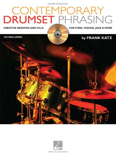 9780634095528: Contemporary Drumset Phrasing: Creative Grooves And Fills for Funk, Fusion And More