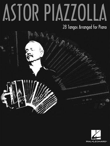 9780634096389: Astor Piazzolla: 28 Tangos Arranged for Piano