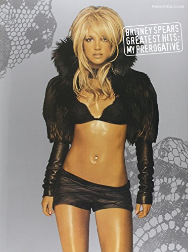 9780634098994: Britney Spears - Greatest Hits: My Prerogative