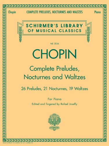 9780634099205: Complete Preludes, Nocturnes & Waltzes: 26 Preludes, 21 Nocturnes, 19 Waltzes for Piano (Schirmer's Library of Musical Classics)