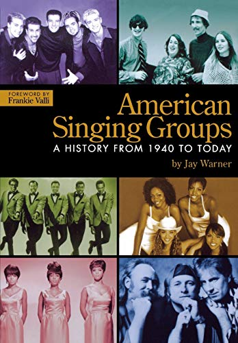 9780634099786: American Singing Groups: A History, From 1940 to Today