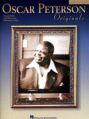 9780634099861: Oscar Peterson Originals: Transcriptions, Lead Sheets and Performance Notes (Artist Transcriptions)