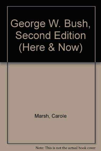 The Here & Now Reproducible Book of George W. Bush: America's Newest President, and His White House Family (The Here & Now Series) (0635010682) by Marsh, Carole; Zimmer, Kathy