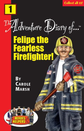 Heroes & Helpers Adventure Diaries: Felipe, the: Marsh, Carole