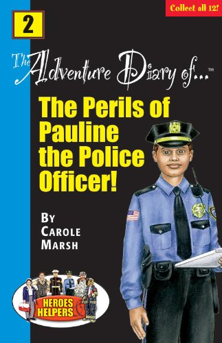Heroes & Helpers Adventure Diaries: The Perils: Marsh, Carole