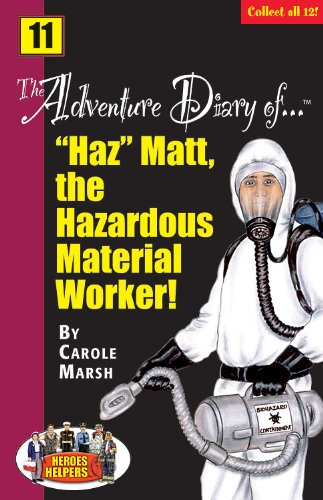 "Heroes & Helpers Adventure Diaries: ""Haz"" Matt,: Marsh, Carole"