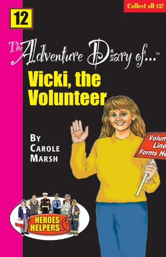 The Adventure Diary of .Vicki, the Volunteer: Marsh, Carole