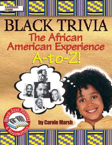 Black Trivia: The African American Experience A-to-z!: Marsh, Carole