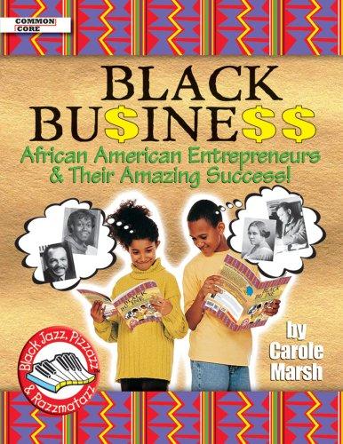 Black Business: African American Entrepreneurs & Their