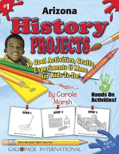 9780635017727: Arizona History Projects - 30 Cool Activities, Crafts, Experiments and More for Kids to Do to Learn About Your State! (1) (Arizona Experience)