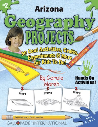 Arizona Geography Projects: 30 Cool, Activities, Crafts, Experiments & More for Kids to Do to ...