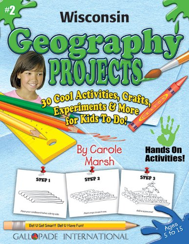 9780635018670: Wisconsin Geography Projects: 30 Cool, Activities, Crafts, Experiments & More for Kids to Do! (The Wisconsin Experience)