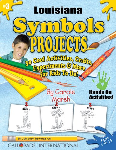 9780635018878: Louisiana Symbols Projects - 30 Cool Activities, Crafts, Experiments and More for Kids to Do to Learn About Your State! (3) (Louisiana Experience)