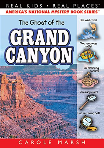The Ghost of the Grand Canyon (Real Kids, Real Places): Carole Marsh