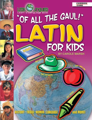 Of All the Gaul! Latin for Kids (Little Linguist) (English and Latin Edition)
