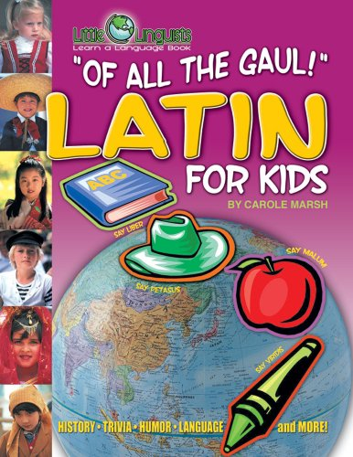 9780635024374: Of All the Gaul! Latin for Kids (Little Linguist) (English and Latin Edition)