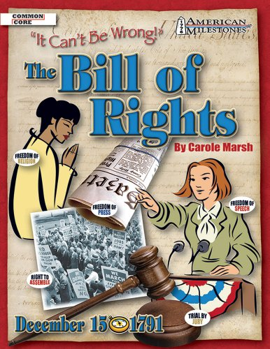 The Bill Of Rights: It Can't Be Wrong (American Milestones): Carole Marsh