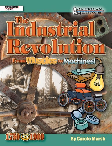 Industrial Revolution from Muscles to Machines! (American Milestones): Marsh, Carole
