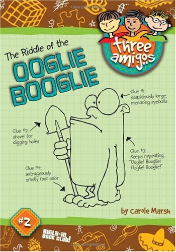 The Riddle of the Ooglie Booglie (2) (Three Amigos): Carole Marsh