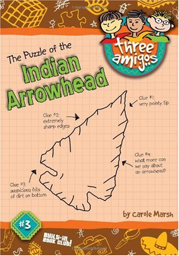The Puzzle of the Indian Arrowhead (3): Carole Marsh